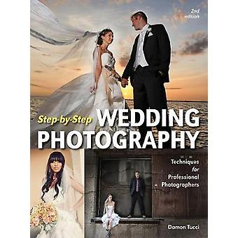 Step-By-Step Wedding Photography - Techniques for Professional Photogr