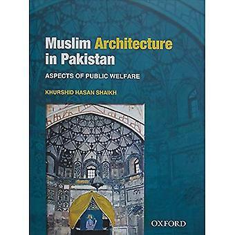 Muslim Architecture in Pakistan: Aspects of Public Welfare
