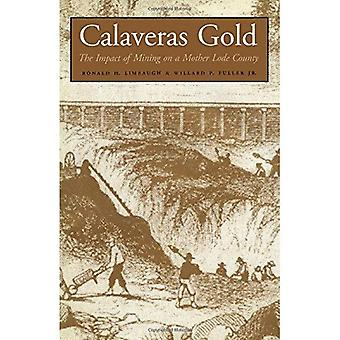 Calaveras Gold : The Impact of Mining on a Mother Lode County