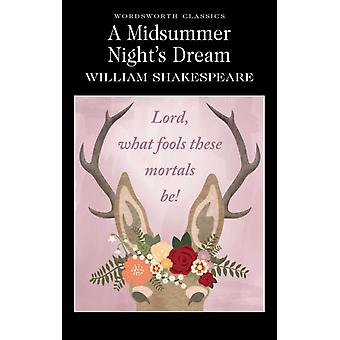 A Midsummer Night's Dream (Wordsworth Classics) (Paperback) by Shakespeare William
