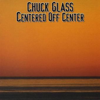 Chuck Glas - zentriert Off Center [CD] USA import