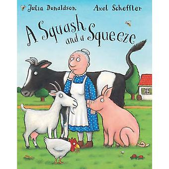 A Squash and a Squeeze Big Book (Illustrated edition) by Julia Donald
