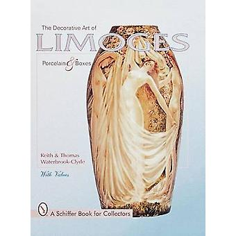 The Decorative Art of Limoges Porcelain and Boxes by Keith  Waterbroo