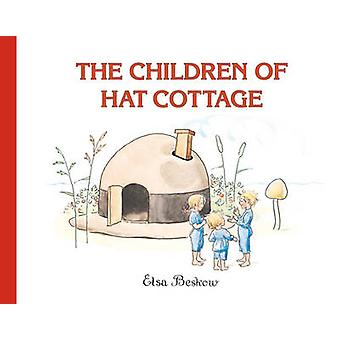 The Children of Hat Cottage by Elsa Beskow - 9780863158551 Book