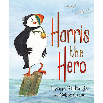 Harris the Hero - A Puffin's Adventure by Lynne Rickards - Gabby Grant