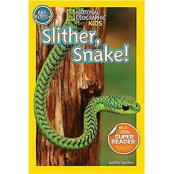 Slither - Snake! by Shelby Alinsky - 9781426319556 Book