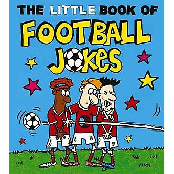 The Little Book of Football Jokes by Joe King - 9781783446728 Book