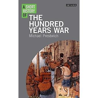 A Short History of the Hundred Years War door Michael Prestwich - 97817