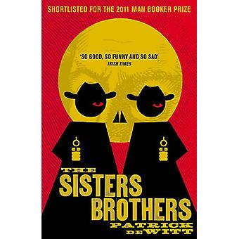 The Sisters Brothers by Patrick deWitt - 9781847083197 Book