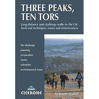 Three Peaks - Ten Tors - And Other Challenging Walks in the UK by Rona