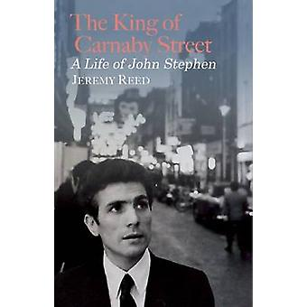 The King of Carnaby Street - A Life of John Stephen by Jeremy Reed - 9