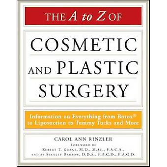 The A to Z of Cosmetic and Plastic Surgery by Carol Ann Rinzler - Rob
