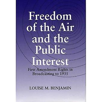 Freedom of the Air and the Public Interest : First Amendment Rights in Broadcasting to 1935
