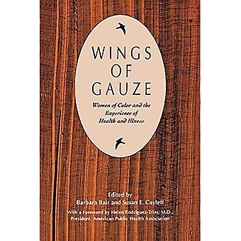 Wings of Gauze : Women of Color and the Experience of Health and Illness