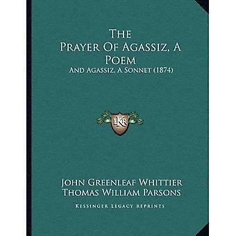 Het gebed van Agassiz, een gedicht: en Agassiz, een Sonnet (1874)