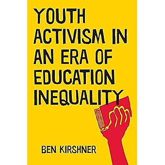 Youth Activism in an Era of Education Inequality (Qualitative Studies in Psychology)
