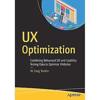 UX Optimization: Combining Behavioral UX and Usability� Testing Data to Optimize Websites