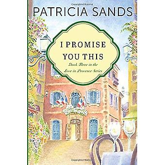 I Promise You This (Love in Provence)
