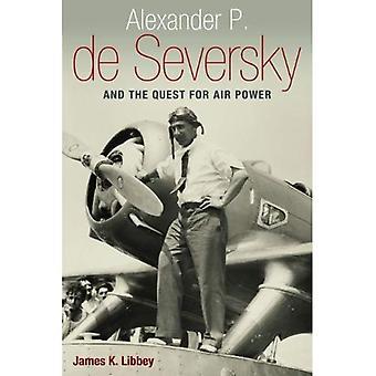 Alexander P. de Seversky och sökandet efter Air Power
