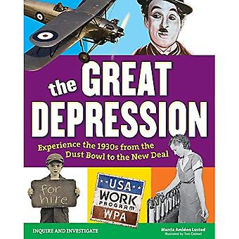 The Great Depression: Experience the 1930s from the Dust Bowl to the New Deal (Inquire and Investigate)