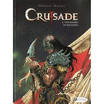 Crusade Vol.3: The Master of Machines