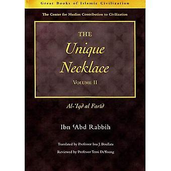 The Unique Necklace: v. 2: Al-'Iqd Al-Farid (Great Books of Islamic Civilization) (The Great Books of Islamic...