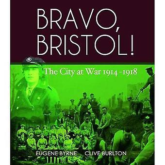 Bravo, Bristol!: The City at War, 1914-1918