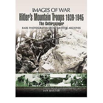 Truppe della montagna di Hitler 1939-1945: il Gebirgsjager