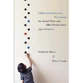 Child and Adolescent Psychology for Social Work and Allied Professions: Applied Perspectives