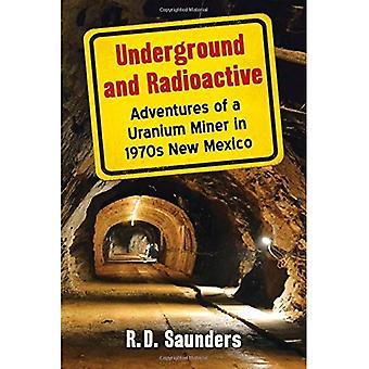 Ondergrondse en radioactieve: avonturen van Uranium mijnwerker in de jaren 1970 New Mexico