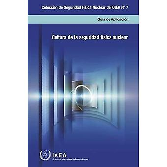 Nuclear Security Culture: Implementing Guide (IAEA Nuclear Security Series)