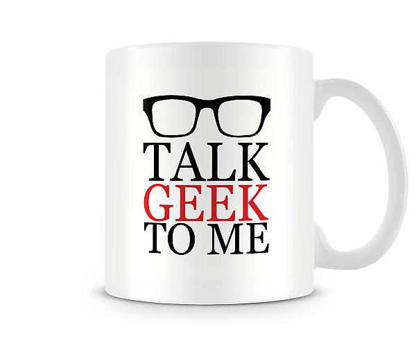 Talk Geek To Me Mug