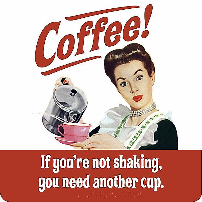 Coffee - If You're Not Shaking... funny drinks mat / coaster  (hb)