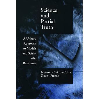 Vitenskap og delvis sannheten en enhetlig tilnærming til modeller og vitenskapelige resonnementer Costa & Newton c. en.