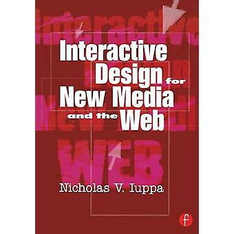 Interactive Design for New Media and the Web by Iuppa & Nicholas V.
