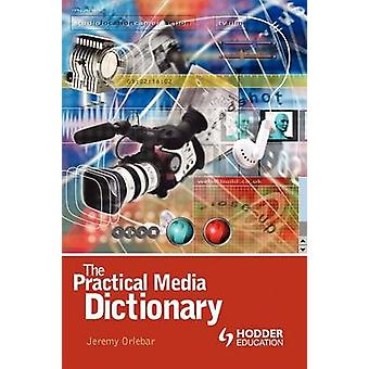 The Practical Media Dictionary by Orlebar & Jeremy