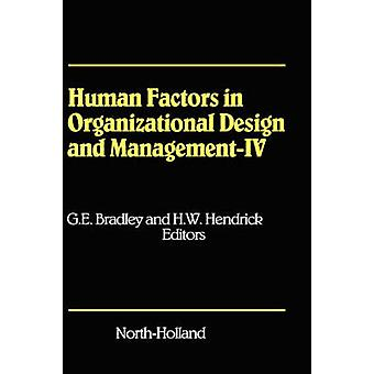 Human Factors in Organizational Design and Management  IV Development Introduction and Use of New Technology  Challenges for Human Organization an by Bradley & Gunilla