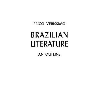 Brazilian Literature an Outline by Verissimo & Erico