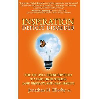 Inspiration Deficit Disorder af Ellerby & Jonathan H
