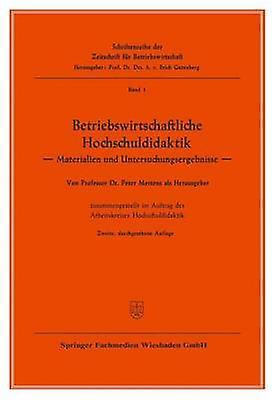 Betriebswirtschaftliche Hochschuldidaktik  Materialien und Untersuchungsergebnisse by Mertens & Mertens Peter