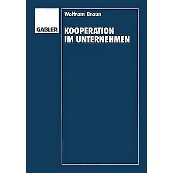 Kooperation im Unternehmen  Organisation und Steuerung von Innovationen by Braun & Wolfram