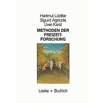 Methoden der Freizeitforschung door Ldtke & Hartmut