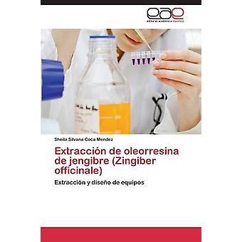 Extraccion de Oleorresina de Jengibre Zingiber Officinale by Coca Mendez Sheila Silvana