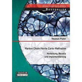 Markov Chain Monte Carlo Methoden Herleitung Beweis Und Implementierung von Plehn & Thomas