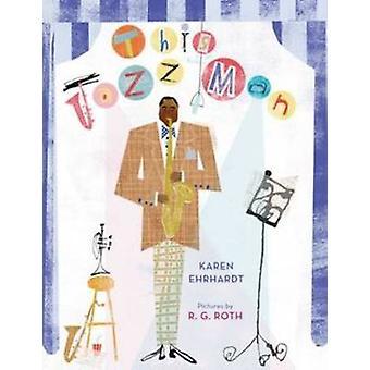 This Jazz Man by Karen Ehrhardt - 9780544339224 Book