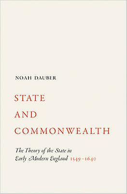 State and Commonwealth - The Theory of the State in Early Modern Engla