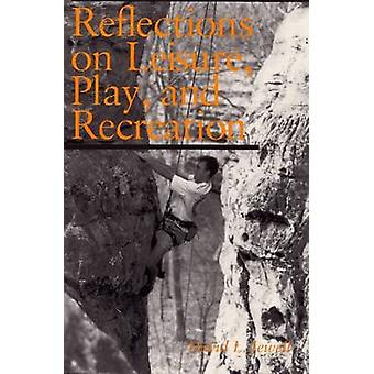 Reflections on Leisure - Play - and Recreation by David L. Jewell - 9
