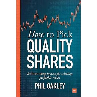 How to Pick Quality Shares - A Three-Step Process for Selecting Profit