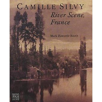 Camille Silvy - River Scene - France by Mark Haworth-Booth - 978089236