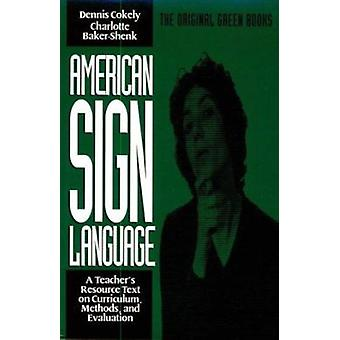 American Sign Language - A Teacher's Resource Text on Curriculum - Met